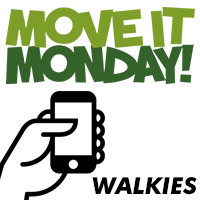 Move It Monday Walkies