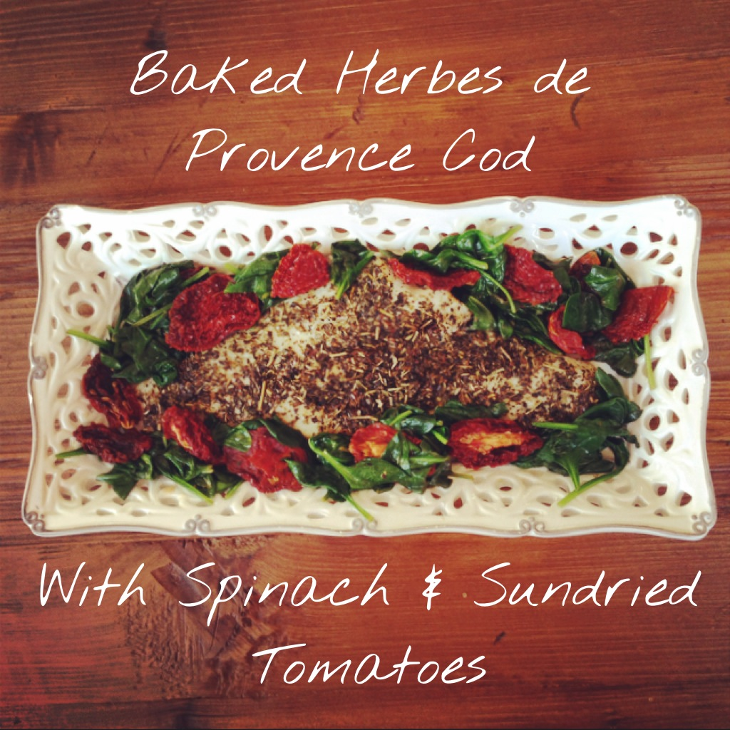 Baked Herbes de Provence Cod with Spinach & Sundried Tomatoes via TheFitFoodieMama.com #GlutenFree #DairyFree #Healthy #WeekNightMeal