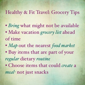 Healthy & Fit Travel: Grocery Tips