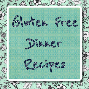 Gluten Free Dinner Recipes