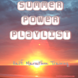 Summer Power Playlist for Half Marathon Training