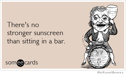 theres-no-stronger-sunscreen-than-sitting-in-a-bar