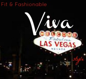 Fit & Fashionable Vegas Style