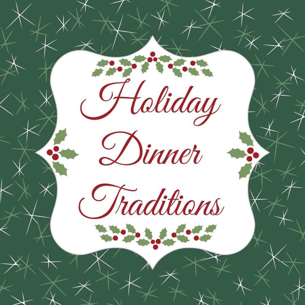 Holiday Dinner Traditions