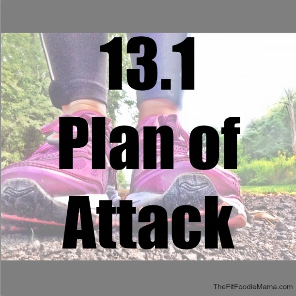 13.1 Plan of Attack, Half Marathon Training via @FitFoodieMama