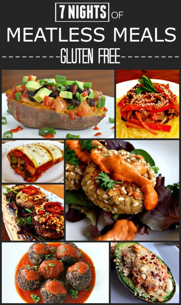 7 Nights of Meatless Meals {Gluten Free} via  @FitFoodieMama