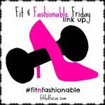 Fit-Fashionable-Friday-Link-Up-250x250