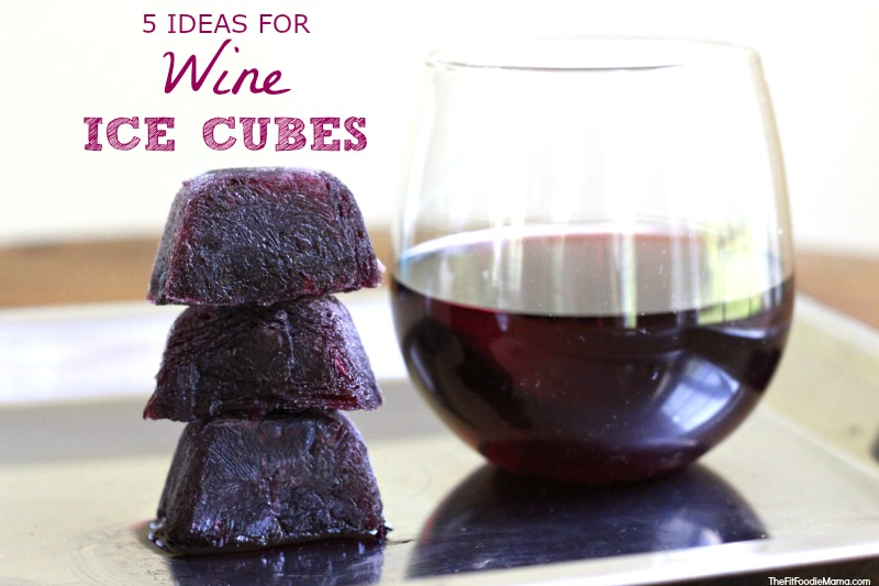 5 Ideas for Wine Ice Cubes