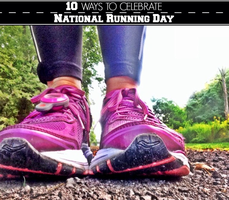 10 Ways to Celebrate National Running Day!
