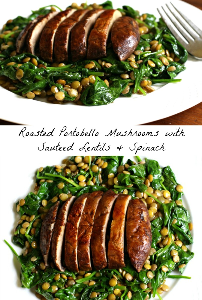 Roasted Portobello Mushrooms with Satueed Lentils and Spinach #MeatlessMonday