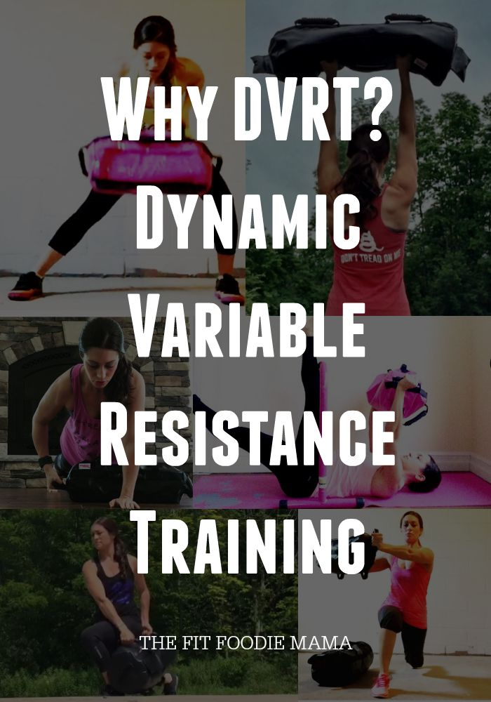 Why DVRT? Dynamic Variable Resistance Training via @FitFoodieMama
