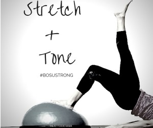 #BOSUstrong Time to Tone and Stretch!