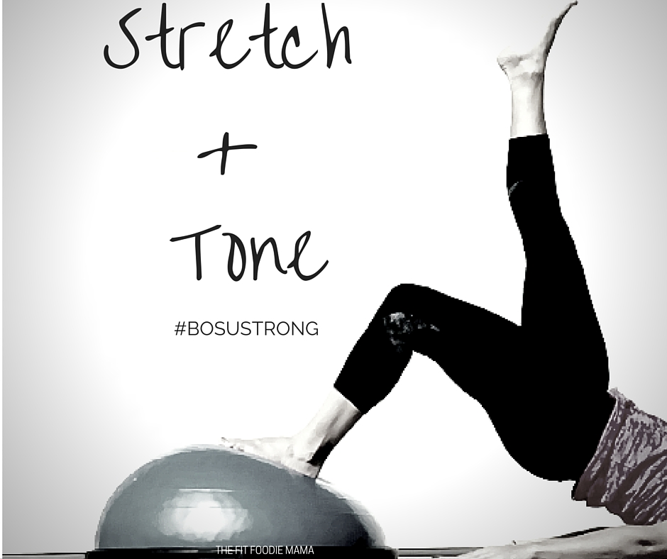 #BOSUStrong Stretch + Tone!