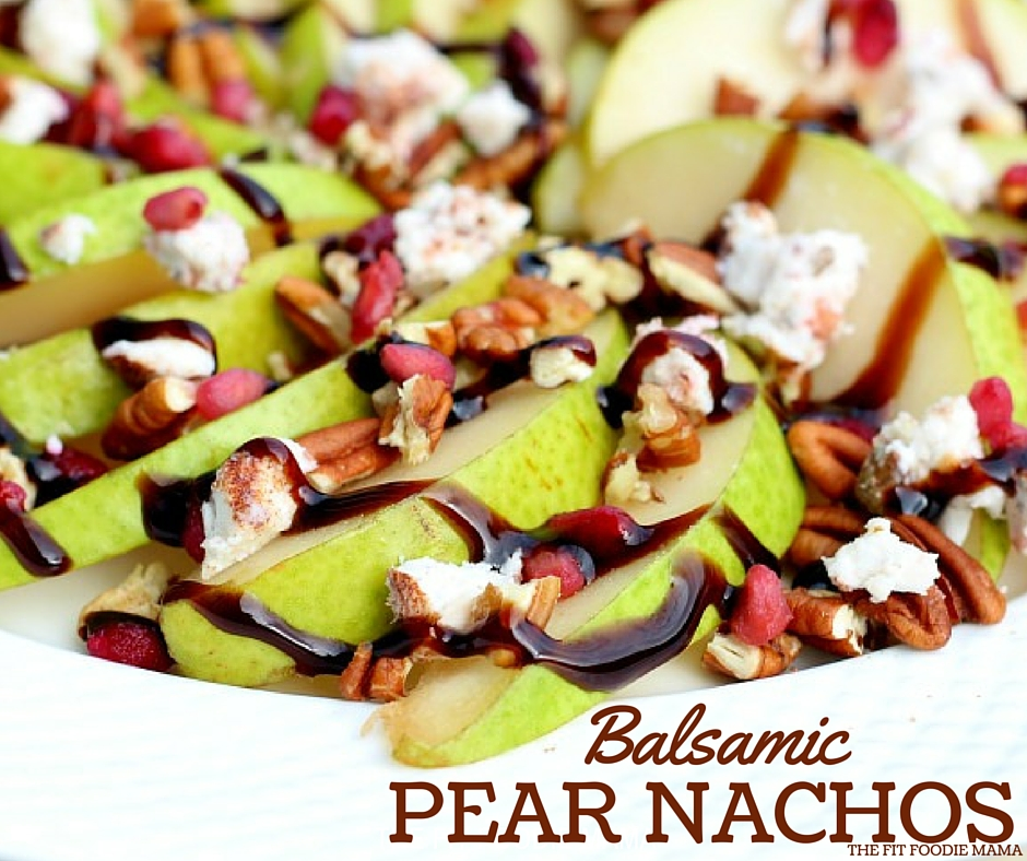 Foodie Friday: Balsamic Pear Nachos