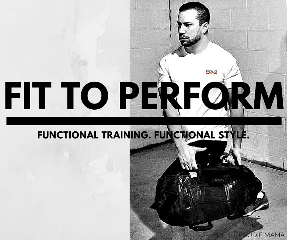 Fit To Perform: Functional Style For Functional Training