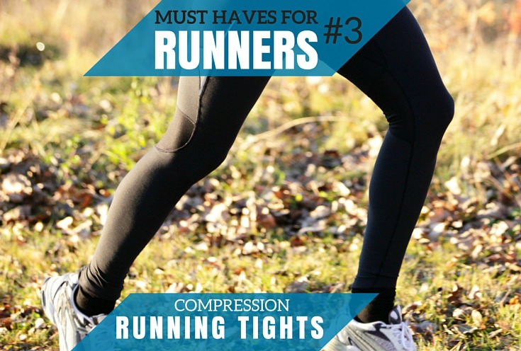 Must Haves For Newbie Runners: Compression Running Tights or Shorts