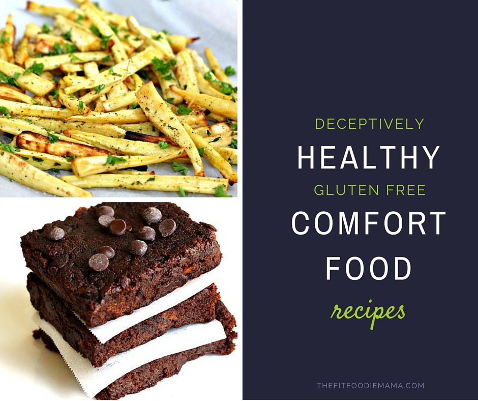 Deceptively Healthy Gluten Free Comfort Food Recipes