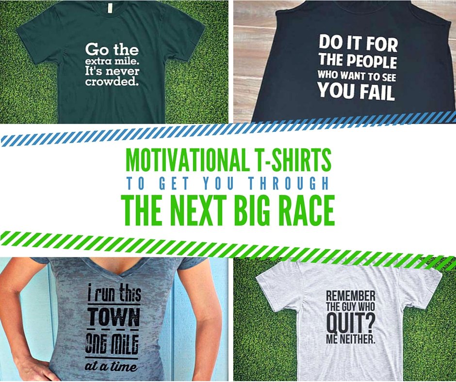 317f4f872 Motivational T-Shirts To Get You Through The Next Big Race - The Fit ...