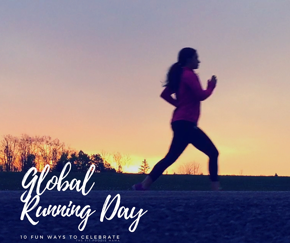 Global Running Day: 10 Ways to Celebrate! [ Ragnar Relay, #RunChat, #RunChatHunt, National Running Day ideas] TheFitFoodieMama.com