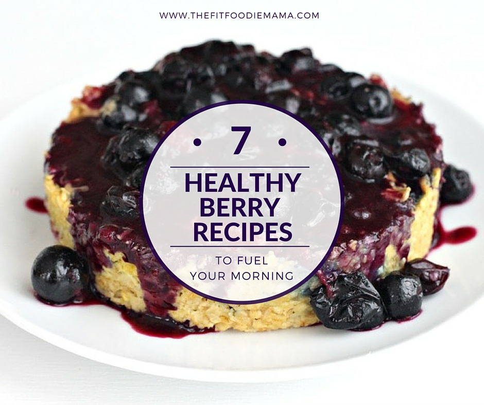7 Healthy Berry Recipes to Fuel Your Morning {Gluten Free}