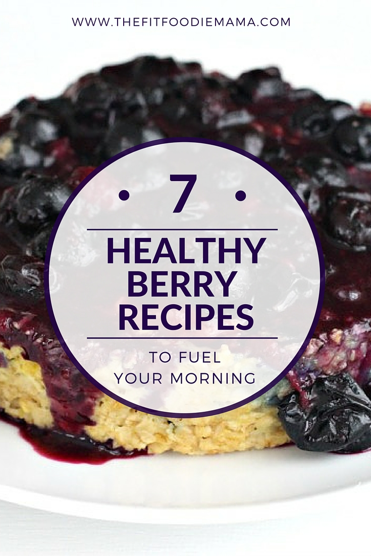 7 Healthy Berry Recipes to Help Fuel Your Morning (Gluten Free) TheFitFoodieMama.com