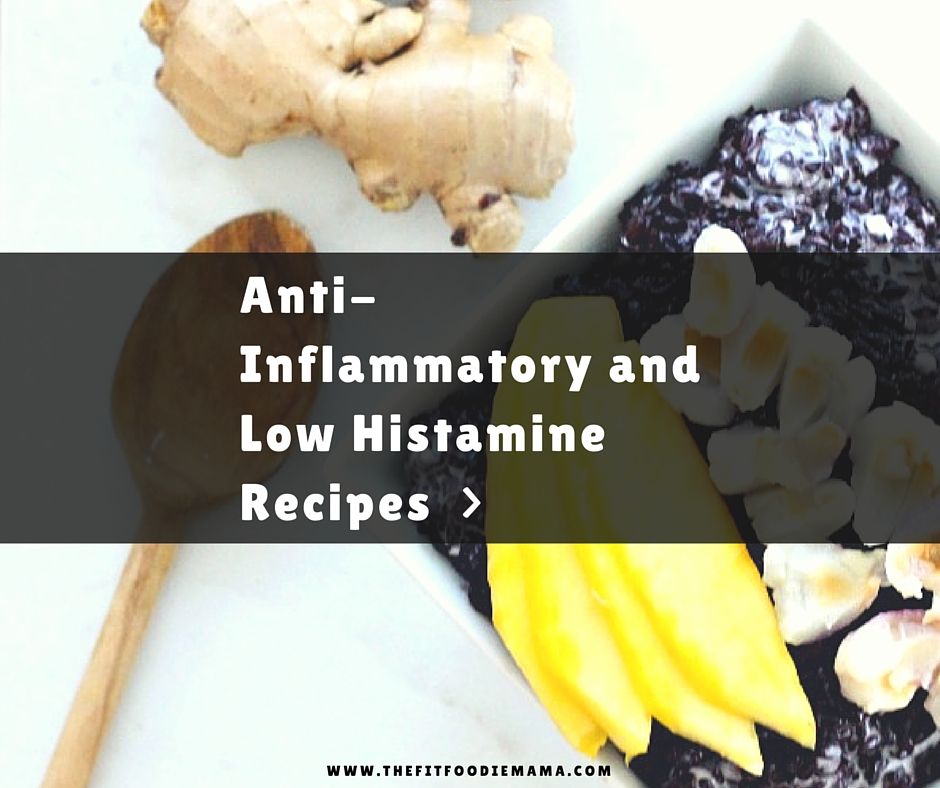 Anti-Inflammatory and Low Histamine Recipes to Heal the Gut