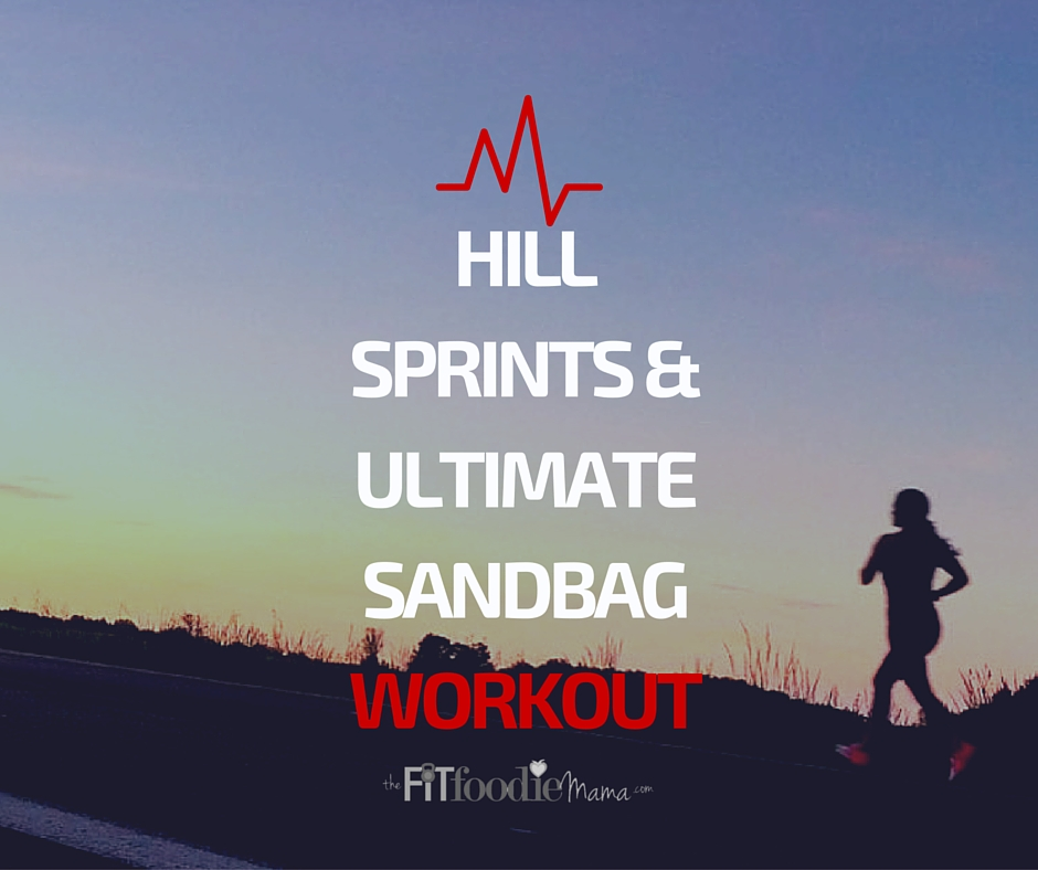 Hill Sprints & Ultimate Sandbag Strength Workout