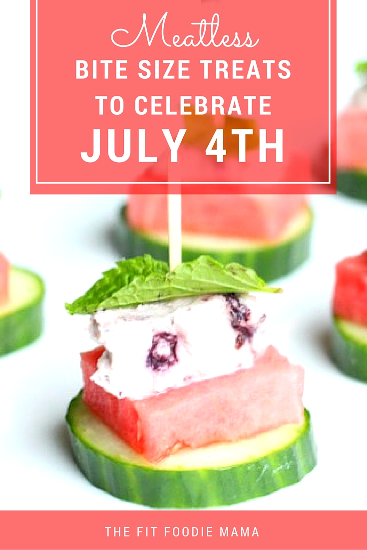 Meatless and Gluten Free Bite Size Recipes to Celebrate the 4th of July! TheFitFoodieMama.com