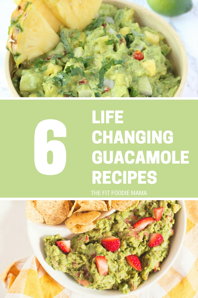 6 Life Changing Guacamole Recipes You Need to Try Today!
