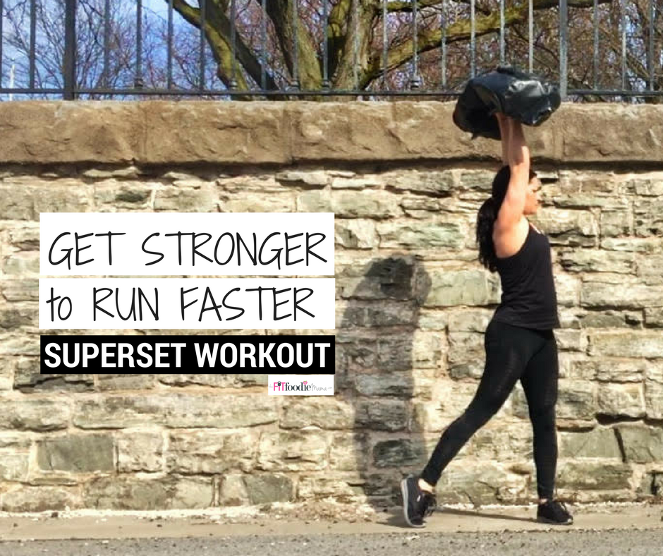 Get Stronger to Run Faster Superset Workout