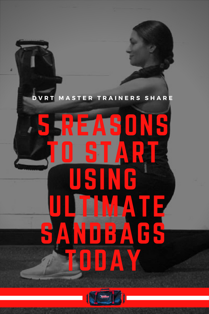 DVRT Master Trainers Share Why YOU Should Start Using Ultimate Sandbags STAT