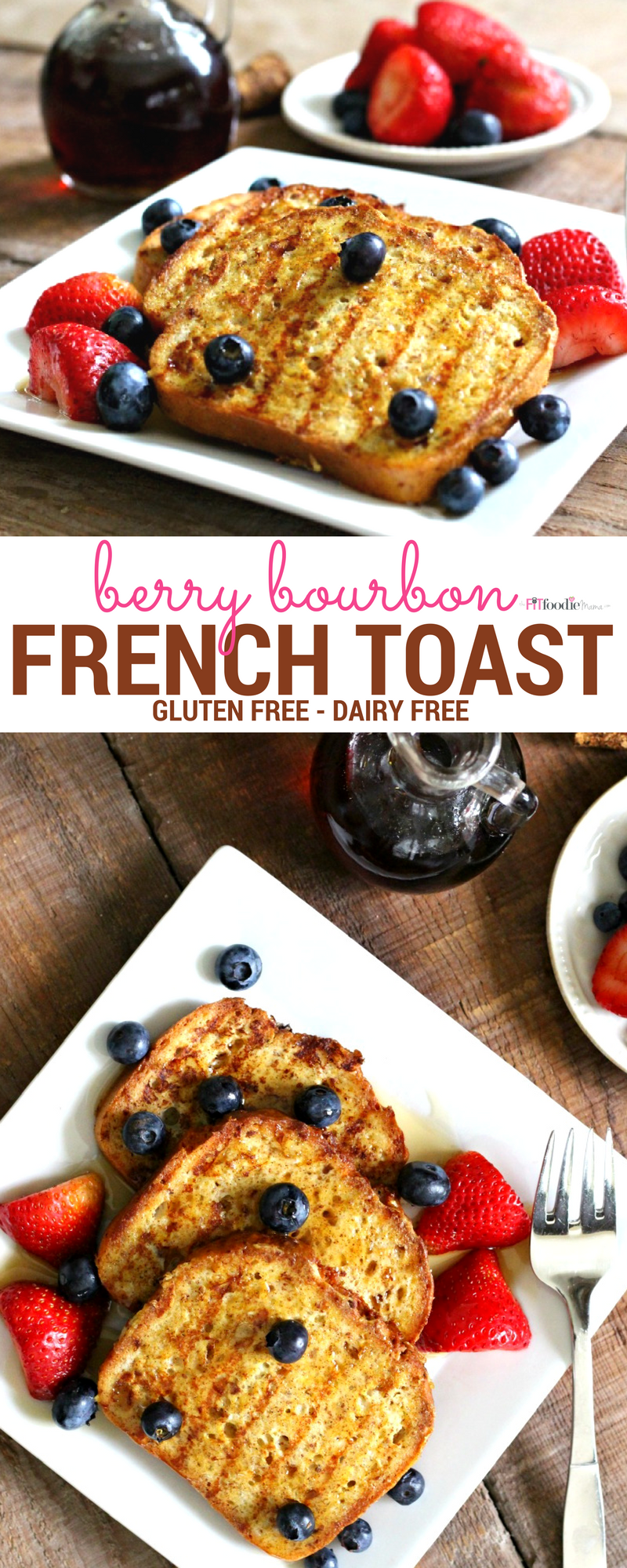 Berry Bourbon Gluten Free and Dairy Free French Toast!