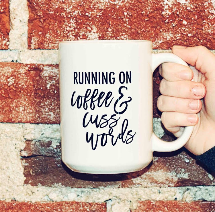 I run on coffee and curse words mug